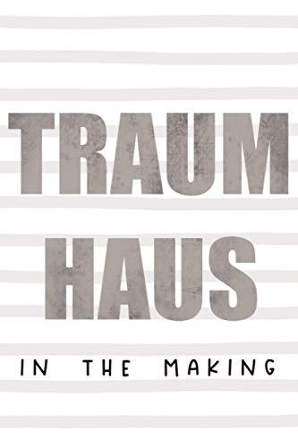 Traumhaus in the making Bautagebuch Hausbau Tagebuch zum ausfüllen für Bauherren lustiges Geschenk für Hausbauer: A5 Format auf 100 Seiten mit Vorlagen zum eintragen