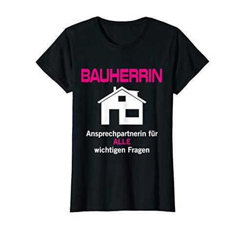 Damen Bauherrin Design Geschenk Hausbau Richtfest Entscheiderin T-Shirt