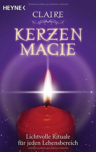 Kerzenmagie: Lichtvolle Rituale für jeden Lebensbereich
