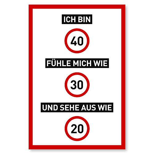 40 Geburtstag Schild als lustige Geburtstagskarte - Geschenk für Männer und Frauen - Deko für den 40er Geburtstag - 20 x 30 cm Kunststoff