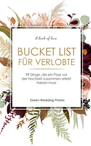 Bucket List für Verlobte: 99 Dinge, die ein Paar vor der Hochzeit zusammen erlebt haben muss
