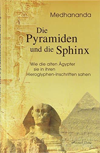 Die Pyramiden und die Sphinx: Wie die alten Ägypter sie in ihren Hieroglyphen-Inschriften sahen