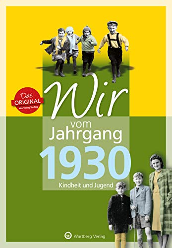 Wir vom Jahrgang 1930 - Kindheit und Jugend (Jahrgangsbände / Geburtstag))