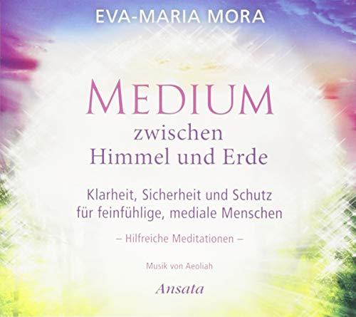 Medium zwischen Himmel und Erde (CD): Klarheit, Sicherheit und Schutz für feinfühlige, mediale Menschen. Hilfreiche Meditationen. Musik von Aeoliah. (Laufzeit: 55 Min.)
