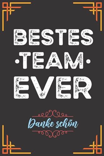 Bestes Team Ever: Danke Geschenk Für Kollegen, Motivationsgeschenke Kollegen | Notizbuch A5 Liniert 120 Seiten