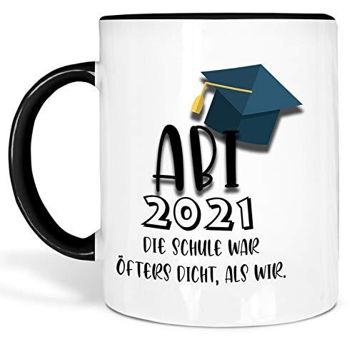 True Statements Tasse Abi 2021 Die Schule war öfters dicht als wir - schöne Tasse als Geschenk zum Abitur, innen schwarz