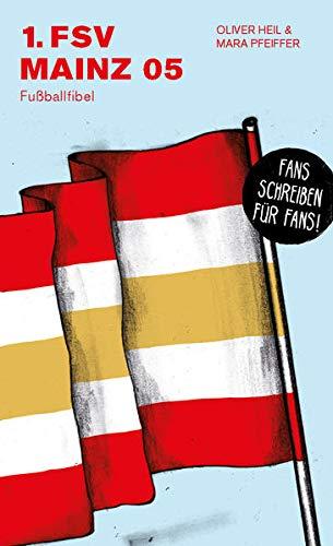 1. FSV Mainz 05: Fußballfibel (Bibliothek des Deutschen Fußballs)