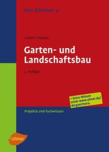 Der Gärtner 4. Garten- und Landschaftsbau: Projekte und Fachwissen