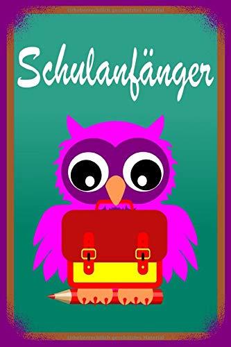 Notizbuch Schulanfänger Eule mit Schulmappe DIN A5 120 Seiten liniert: Schreibblock Schule Mädchen schreiben lernen Geschenkidee