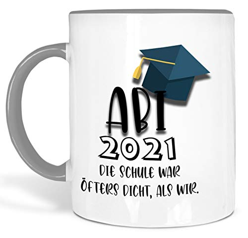 True Statements Tasse Abi 2021 Die Schule war öfters dicht als wir - schöne Tasse als Geschenk zum Abitur, innen grau