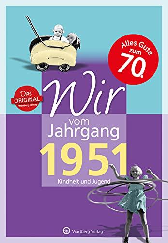 Wir vom Jahrgang 1951 - Kindheit und Jugend (Jahrgangsbände): 70. Geburtstag