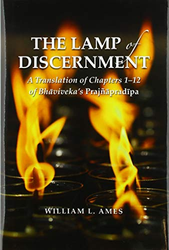 The Lamp of Discernment: A Translation of Chapters 1-12 of Bhāvaviveka's Prajñāpradīpa (Contemporary Issues in Buddhist Studies)