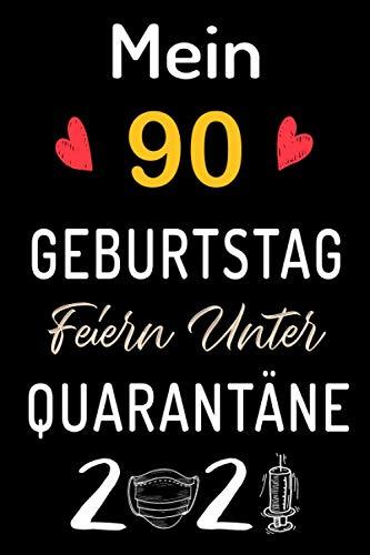 Mein 90 Geburtstag Feiern Unter Quarantäne 2021: 90 Jahre geburtstag,Geschenk für Männer und Frauen, Sie ein einzigartiges Geburtstagsgeschenk ? ... geburtstag 90 jahre,