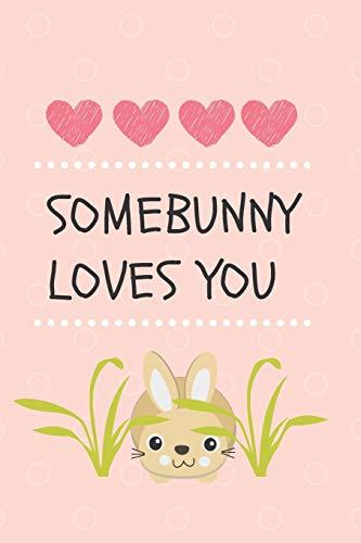 SomeBunny Loves You: Ostern 2019 Notizbuch & Schreibheft . Tolle Geschenk Idee für Kinder zu Ostern.