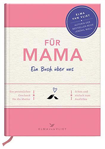 Für Mama: Ein Buch über uns