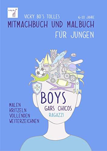 Mitmachbuch und Malbuch - Jungen. 6-10 Jahre: Ausmal-, Kreativ-, Kritzel-, Beschäftigungs-Buch gegen Langeweile. Ideen zum Basteln, Mitmachen, ... Kreativität. Kinder ab 6 bis 10 Jahre