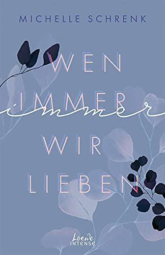 Wen immer wir lieben (Immer-Trilogie - Band 1): New Adult-Roman mit Bad-Boy-Challenge und Liebe auf den zweiten Blick
