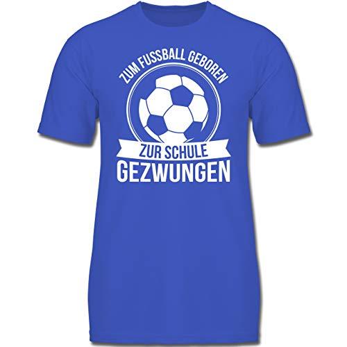 Einschulung und Schulanfang - Zum Fußball geboren zur Schule gezwungen - 152 (12/13 Jahre) - Royalblau - F130K - Jungen Kinder T-Shirt