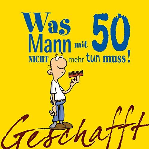 Geschafft: Was Mann mit 50 nicht mehr tun muss!