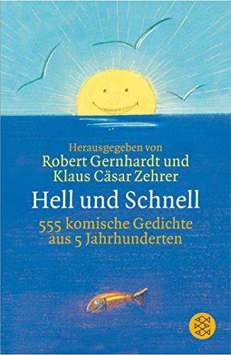 Hell und Schnell: 555 komische Gedichte aus 5 Jahrhunderten
