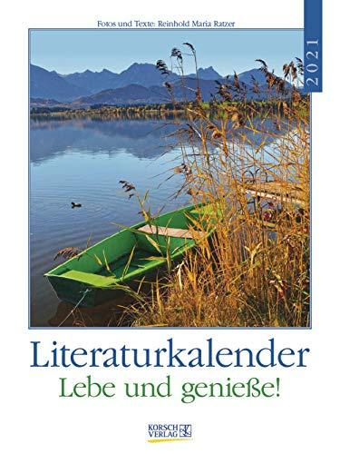 Literaturkalender Lebe und genieße! 2022: Literarischer Wochenkalender * 1 Woche 1 Seite * literarische Zitate und Bilder * 24 x 32 cm