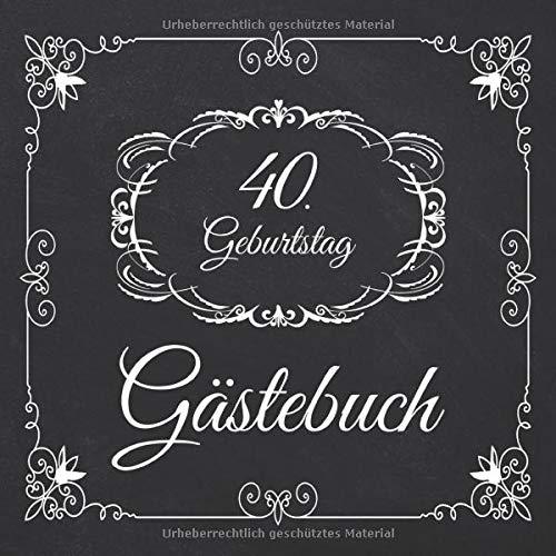 40. Geburtstag Gästebuch: 40 Jahre Edel nostalgisch Album Buch - Geschenkidee Zum Eintragen und zum Ausfüllen von Glückwünschen für das ... Motiv: Schwarz Weiß Vintage Ornamente