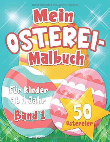 Mein Osterei-Malbuch: Malbuch für Kinder ab 1 Jahr , mit 50 Ostereiern , Frohe Ostern - Geschenkidee für Kinder