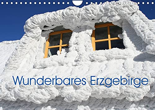 Wunderbares Erzgebirge (Wandkalender 2022 DIN A4 quer)