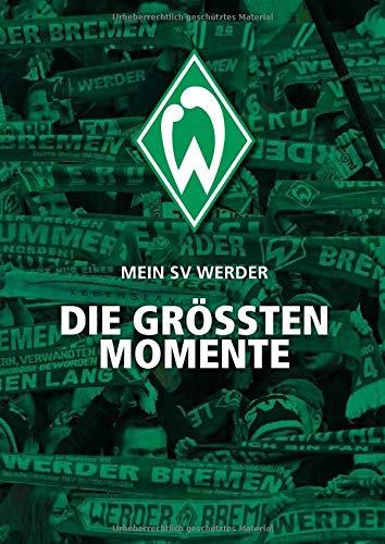 Mein SV Werder: Die größten Momente