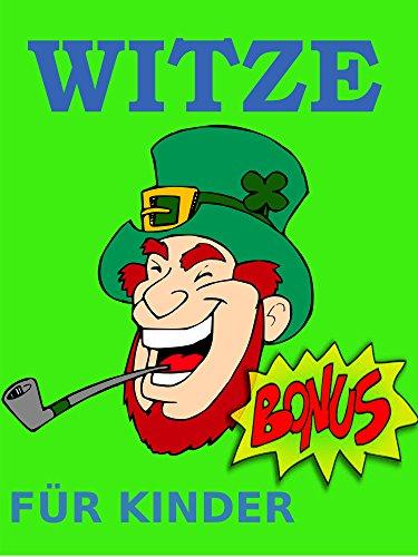 Witze: Die beste Witzesammlung für Kinder (Jugendfreie Witze für Kinder, Witze E-Book, Lustig, Witzebuch, Witz EBook, Lustige Witz-Sammlung, Witze Buch)