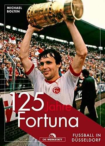 125 Jahre Fortuna: Fußball in Düsseldorf