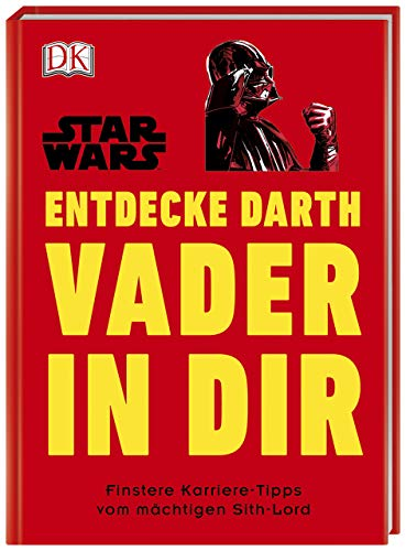 Star Wars Entdecke Darth Vader in dir: Finstere Karriere-Tipps vom mächtigen Sith-Lord