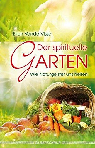 Der spirituelle Garten: Wie Naturgeister uns helfen