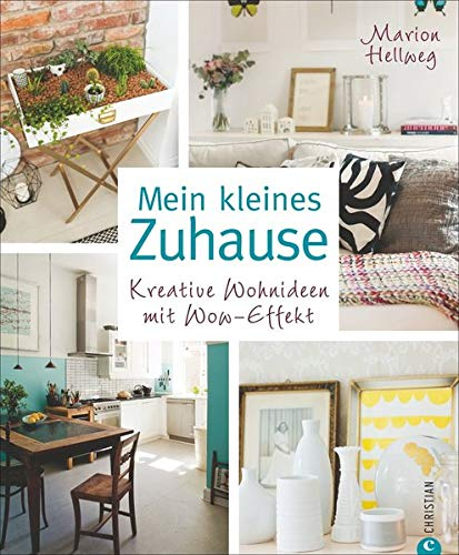Mein kleines Zuhause: Kreative Wohnideen mit Wow-Effekt