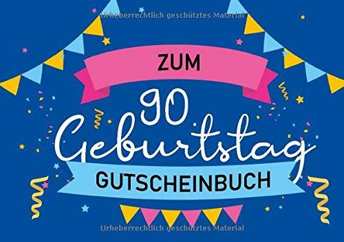 Zum 90. Geburtstag - Gutscheinbuch: Blanko Gutscheinheft als Geburtstagsgeschenk zum 90. Geburtstag; 20 Gutscheine als Geschenk