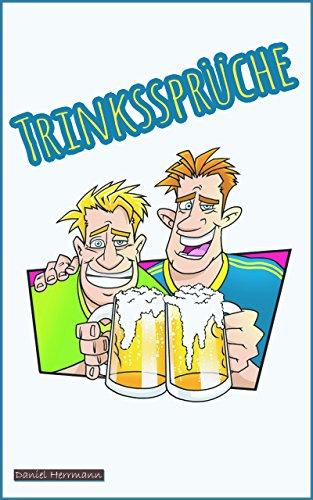Trinsprüche: 64 Trinksprüche zum anstoßen!