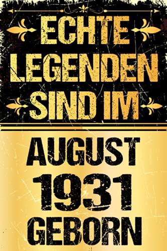 Echte Legenden Sind Im August 1931 Geboren: Geschenk frauen männer geburtstag 90 jahre, Geburtstagsgeschenk für August ... Notizbuch geburtstag, ... Jungen und mädchen, 6 x 9 Zoll, 110 Seiten