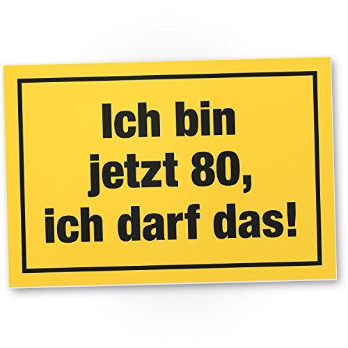 DankeDir! 80 Jahre - Ich darf das, Kunststoff Schild - Geschenk 80. Geburtstag, Geschenkidee Geburtstagsgeschenk Achtzigsten, Geburtstagsdeko/Partydeko/Party Zubehör/Geburtstagskarte
