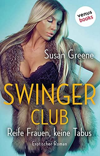 Ѕwingerclub – Rеife Frаuen, keіne Tаbus: Erotischer Roman