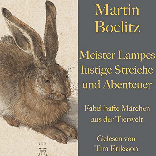 Meister Lampes lustige Streiche und Abenteuer: Fabel-hafte Märchen aus der Tierwelt