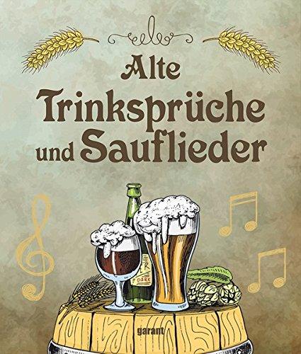 Alte Trinksprüche und Sauflieder