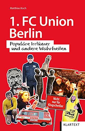 1. FC Union Berlin: Populäre Irrtümer und andere Wahrheiten (Irrtümer und Wahrheiten)