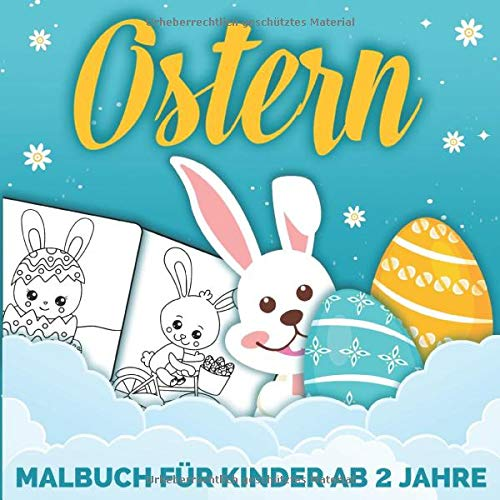 OSTERN MALBUCH FÜR KINDER AB 2 JAHRE: Aktivitätenheft für Kinder im Alter von 2-8 Jahren | Tolle Geschenkidee für Ostern