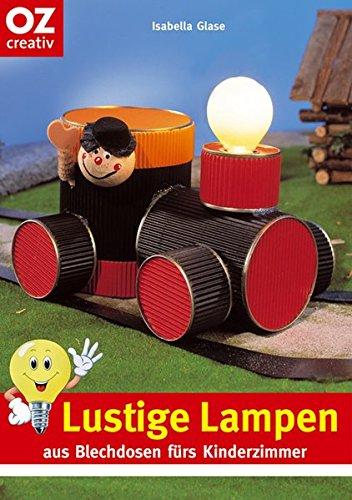 Lustige Lampen. aus Blechdosen fürs Kinderzimmer (Creativ-Taschenbuecher. CTB)