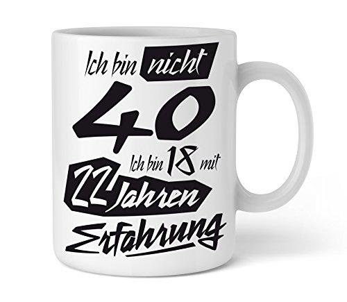 Shirtinator Geschenk-Tasse zum 40. Geburtstag, Ich bin nicht 40 Ich bin 18 mit 22 Jahren Erfahrung, Geschenkideen Geschenke Mama Papa Bruder Schwester