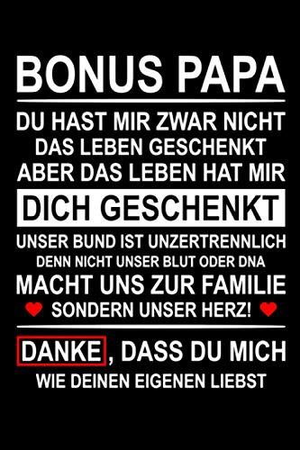 Bonus Papa Das Leben Hat Mir Dich Geschenkt Danke: Notizbuch für den Bonus Papa, Stiefvater, Adoptivvater oder Ersatzvater, Geschenk zum Vatertag, ... Notizheft Geschenkidee für den Ziehvater