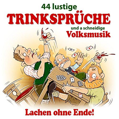 44 lustige Trinksprüche und a schneidige Volksmusik - Lachen ohne Ende! Nr. 3