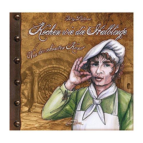 Kochen wie die Halblinge aus dem Auenland Hobbit Kochbuch Essen wie Bilbo Frodo mit über 50 Rezepten u handgezeichneten Abbildungen